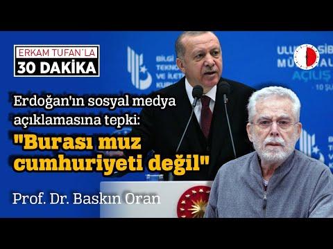 """BASKIN ORAN: """"BURASI MUZ CUMHURİYETİ DEĞİL""""  Erdoğanın sosyal medya açıklamasına tepki"""
