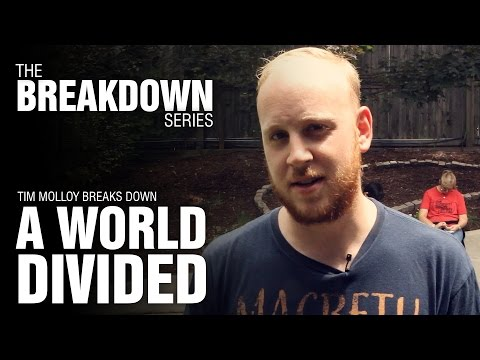 The Break Down Series - Tim Molloy breaks down A World Divided