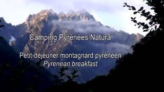 Camping Pyrénées Natura : Petit déjeuner montagnard - Pyrenean breakfast