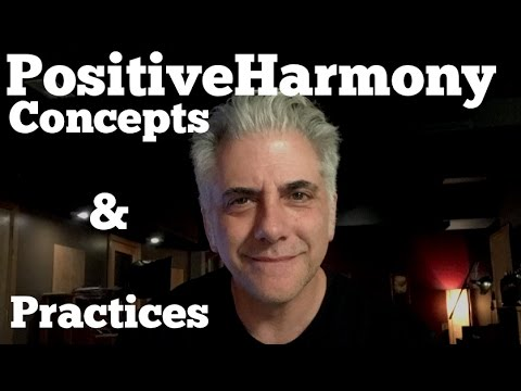 Positive Harmony Concepts and Practices