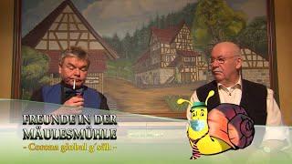 Freunde in der Mäulesmühle vom 12.05.2020 mit Albin, Karle, Hillu's Herzdropfa und Willi & Ernst