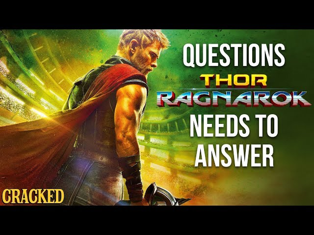 7 Questions Thor: Ragnarok Needs to Answer - Cracked Responds