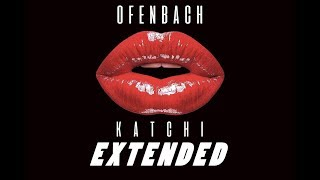 Ofenbach vs. Nick Waterhouse - Katchi (EXTENDED) (LYRICS)
