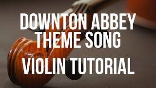 Violin Tutorial: Downton Abbey Theme Song