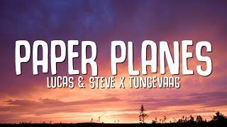 Lucas & Steve, Tungevaag - Paper Planes (Lyrics)