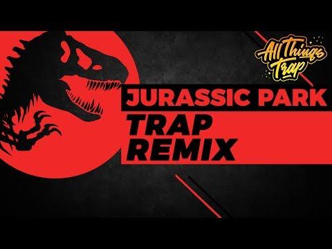Jurassic Park Theme Trap Remix