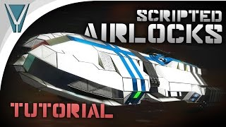 Scripted Airlocks Tutorial and Showcase! [Space Engineers]