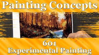 Painting Concepts 601: Experimental Painting