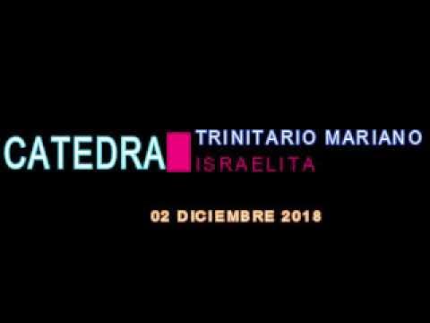 Cátedra Trinitario Mariano Israelita 02 DIC 2018