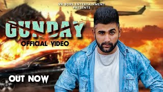 Gunday | Official Video | Sumit Jaat |  Haryanvi Song 2018 | VR BROS ENTERTAINMENT