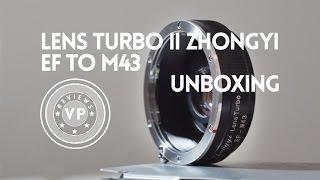 Zhongyi Lens Turbo II - EF To M43 - Unboxing