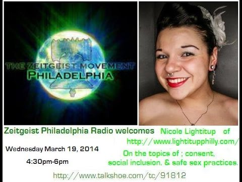 @NicoleLightItUp on Consent, Social Inclusion, & Safe Sex on Zeitgeist Philadelphia Radio