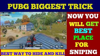 PUBG BIGGEST TRICK   HOW TO HIDE AND SNIPE   HOW TO CLIMB A ROOF   MOST SECRET TRICK FOR INSANE KILL