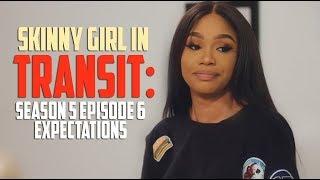 Skinny Girl In Transit S5E6 Expectations