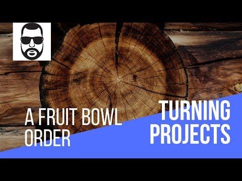 Woodturning - A Fruit Bowl Order