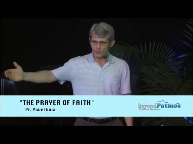 Pavel Goia. Modlitwa wiary - wykład 5/7