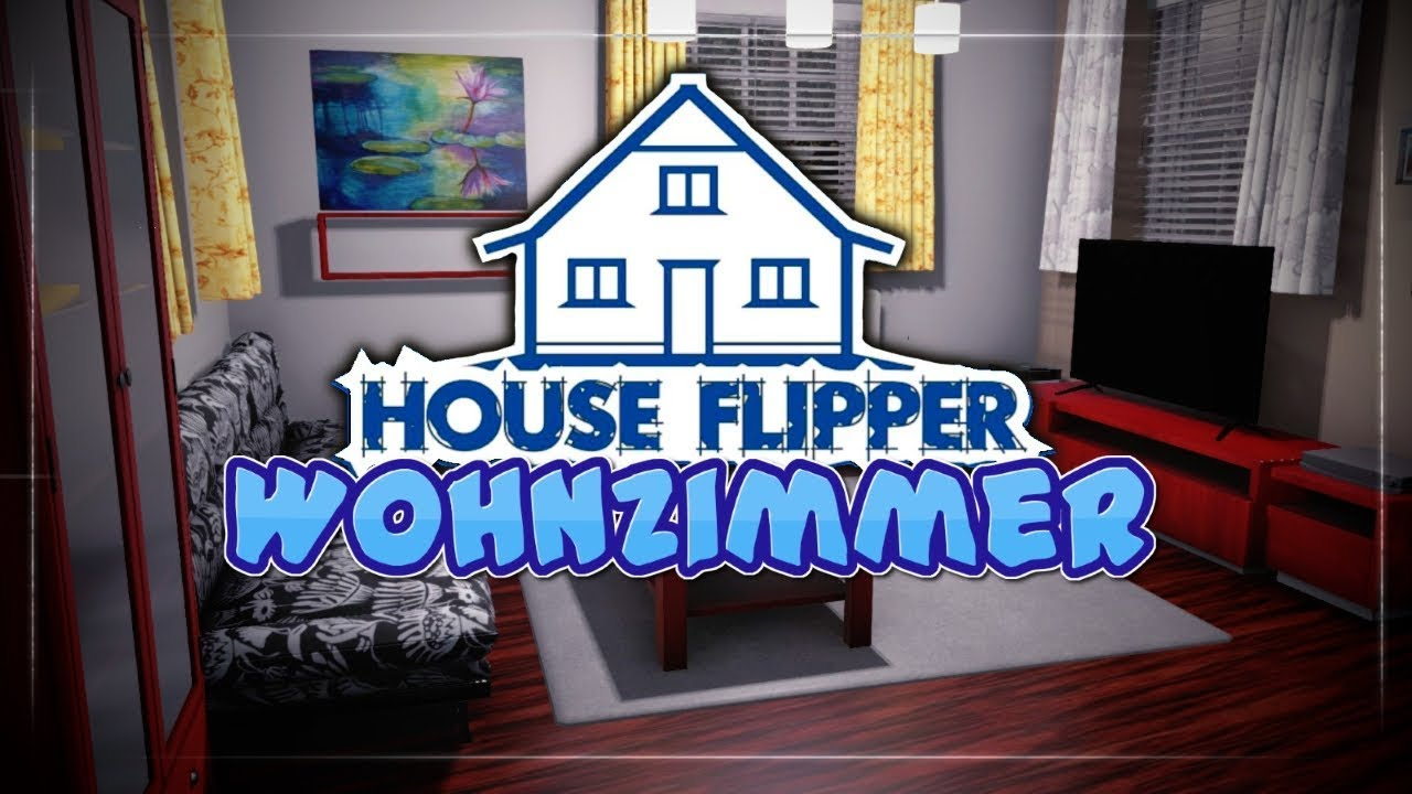 House Flipper 🛠 | schickes Wohnzimmer | House Flipper Gameplay German