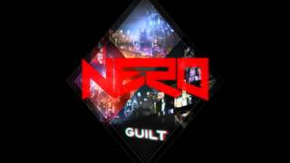 Nero - Guilt (VIP Remix) (HD Full Length)