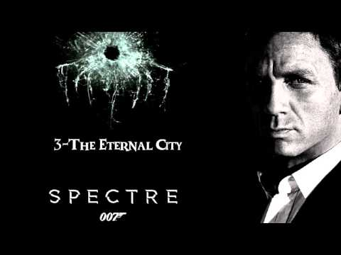 SPECTRE Soundtrack - 03. The Eternal City
