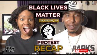 #RECAPTV (Ep.2) Black Lives Matter (LA) 2020 Protest - Beats & Bras