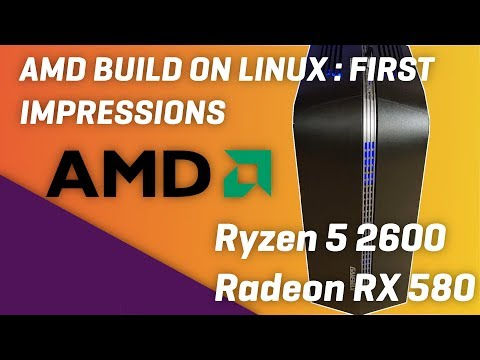 AMD LINUX BUILD : Ryzen 5, RADEON RX580 - Gaming Performance