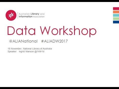ALIA Data Workshop 2017 - Ingrid Mason