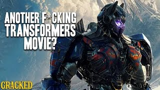 Another F*cking Transformers Movie? - Cracked Responds