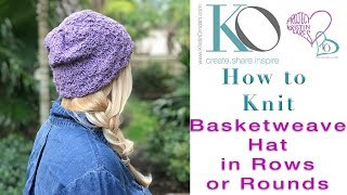How to Knit Basic Beginner Easy Basketweave Hat in Rows or Rounds with Worsted Weight Yarn