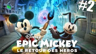 Epic Mickey : Le Retour des Héros | Let's Play #2 [ HD ]