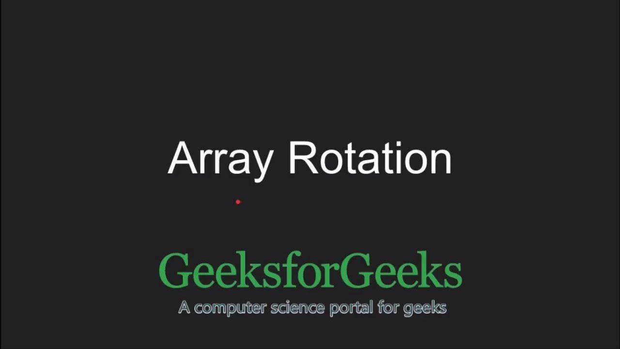 Array Rotation | GeeksforGeeks