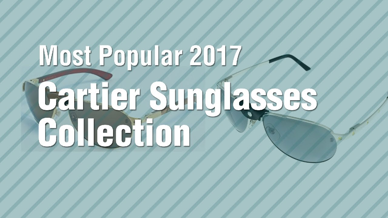 ed27455fdc Cartier Sunglasses Collection    Most Popular 2017 - YouTube