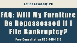 FAQ - Will My Furniture Be Repossessed If I File Bankruptcy? Call 860-449-1510 - Free Consultation