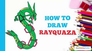 How to Draw Rayquaza Pokémon in a Few Easy Steps: Drawing Tutorial for Kids and Beginners