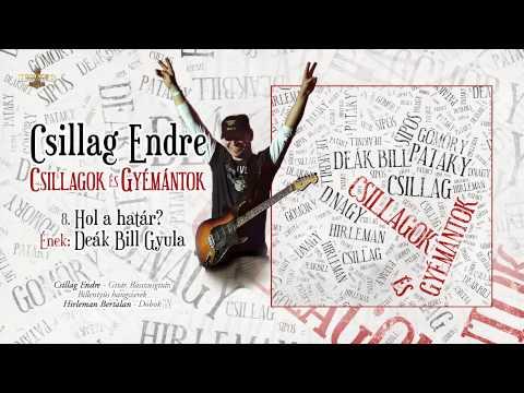 Csillag Endre / Deák Bill Gyula - Hol a határ?  (hivatalos szöveges videó / official lyrics video)