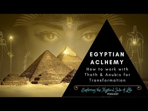Egyptian Alchemy | How to Work with Anubis & Thoth for Transformation (Podcast)