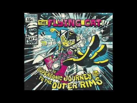 The Flying Cat - On Its Supersonic Journey To The Outer Rims (Full Album)