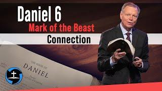 Daniel 6 Mark of the Beast Connection | Pastor Mark Finley