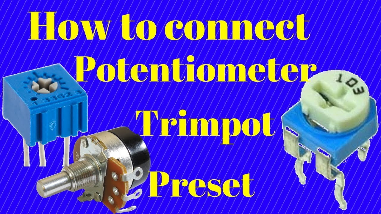 how to connect potentiometer trimpot preset in a circuit [ 1280 x 720 Pixel ]