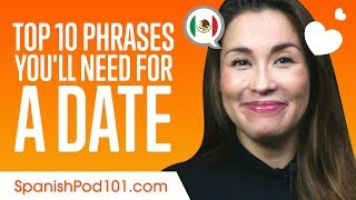 learn the top 10 mexican spanish phrases youll need for a date