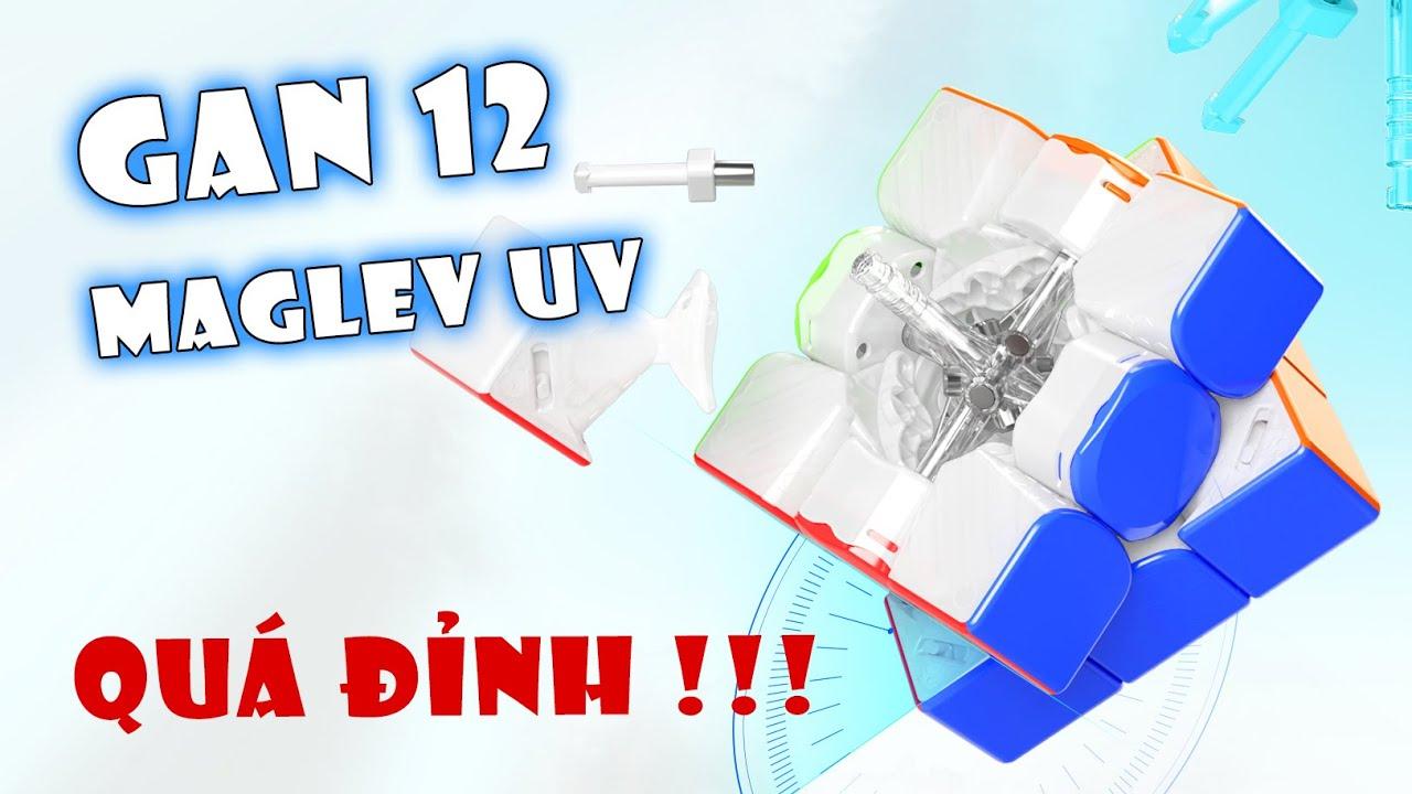 GAN 12 MAGLEV UV - ĐỈNH NHẤT MỌI THỜI ĐẠI   Rubik Ocean