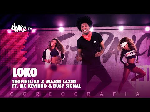 Loko - Tropkillaz & Major Lazer Ft. Mc Kevinho, Busy Signal | FitDance TV (Coreografia) Dance Video