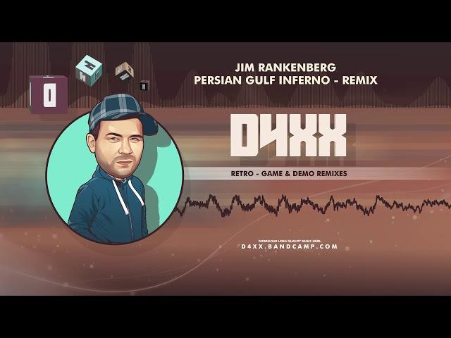 Jim Rankenberg - Persian Gulf Inferno (Remix)