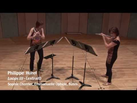 Philippe Hurel, Loops III-Sophie Cherrier-Emmanuelle Ophèle-Ensemble intercontemporain