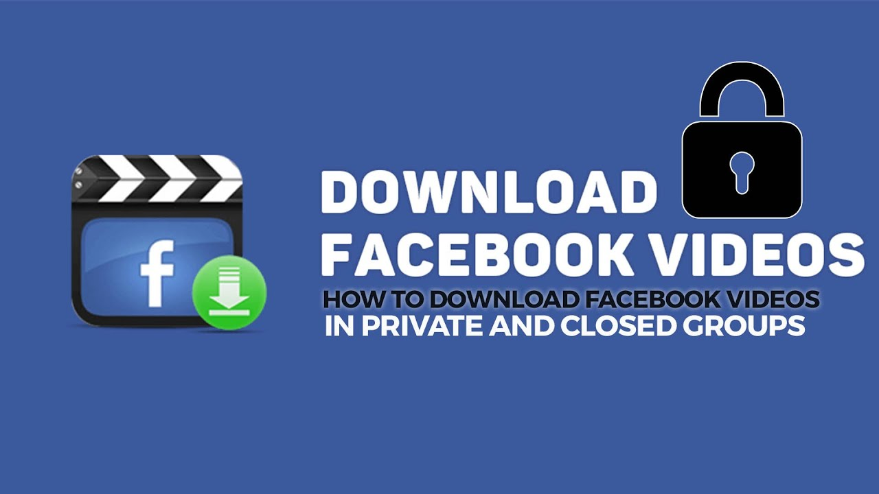 How to download Facebook Videos in private and closed groups