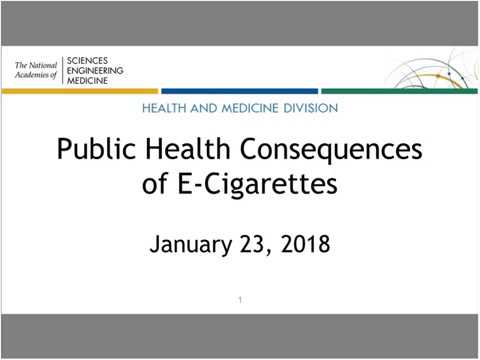 Report Release: Public Health Consequences of E Cigarettes