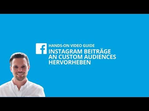 Instagram Beiträge an Custom Audiences hervorheben [#4 HANDS-ON VIDEO GUIDE]