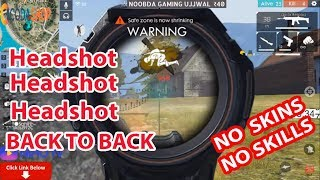 BACK TO BACK Headshot | NO SKINS | NO SKILLS | SUBSCRIBE & PLAY WITH ME |FREE FIRE LIVE