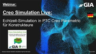 GIA Webinar 2019 01 29 Creo Simulation Live  Echtzeit Simulation in Creo Parametric