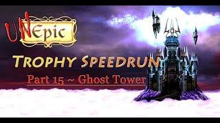 UnEpic ~ Trophy Walkthrough / Speedrun: Part 15 - Ghost Tower
