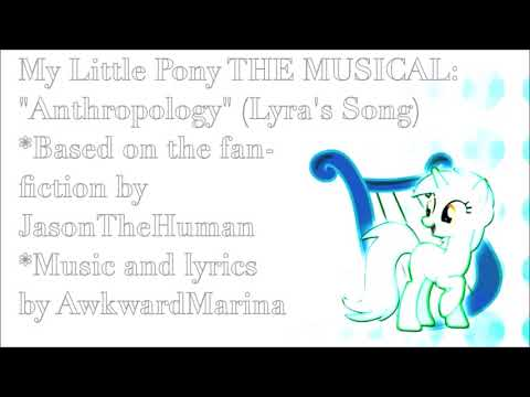 My Little Pony: The MUSICAL! Anthropology (Lyra's Song) 1hour
